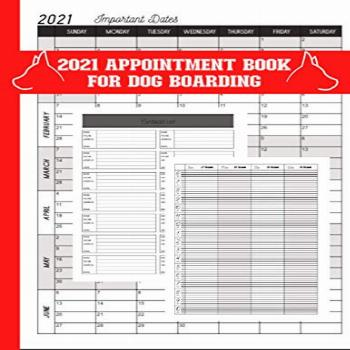 2021 Daily Appointment Book For Dog Boarding: Dog Boarding