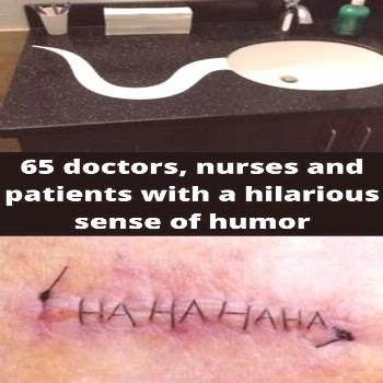 65 doctors, nurses and patients with a hilarious sense of humor  65 nurses and with a hilarious sen
