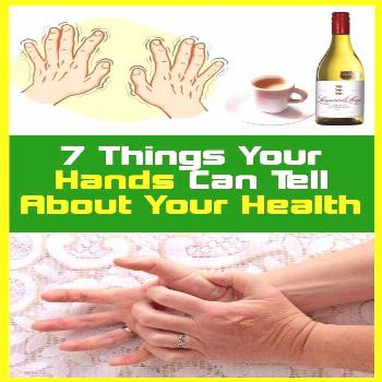 7 Things Can Be Told By Your Hand About Your Health Hands are one of the first body parts to show s