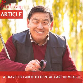 A Traveler Guide to Dental Care in Mexico :