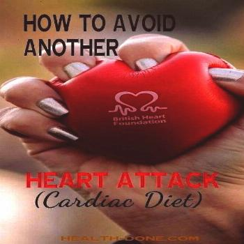 Attack   Cardiac Diet  How to Avoid Another Heart Attack   Cardiac Dietto Avoid Another Heart Attac