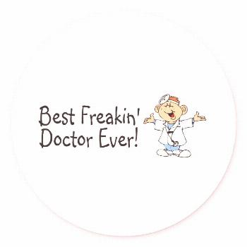 Best Feakin Doctor Ever Classic Round Sticker