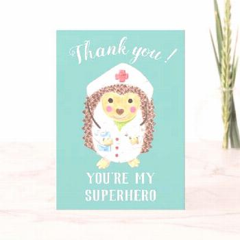 Cartoon hedgehog nurse thank you card A cute you card for , and any worker to show your gratitude a