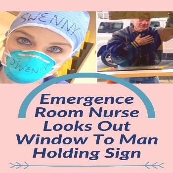 Emergence Room Nurse Looks Out Window To Man Holding Sign  Emergence Room Nurse Looks Out Window To