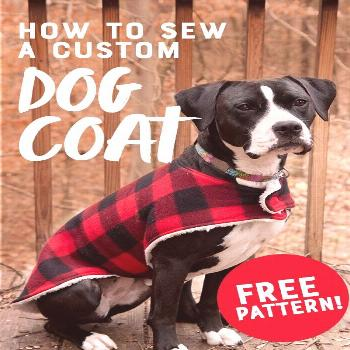 How to Sew a Cozy Custom Dog Coat in Less than an Hour -