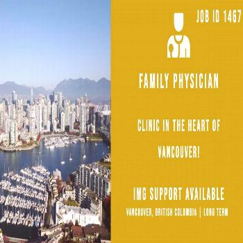 Our client in Vancouver, British Columbia is looking for a full-time Family Physician to join their