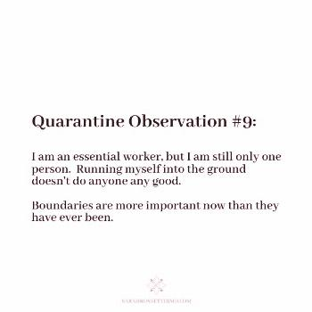 Quarantine Observation I am an essential worker, but I am still only one person.  Running myself in