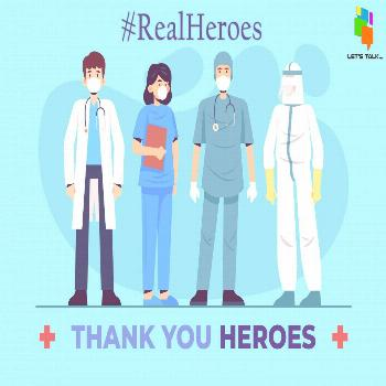 Real Heroes A big thank you to all of the doctors and nurses who are are working hard to keep us sa