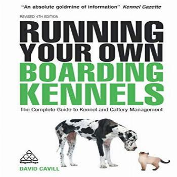 Running Your Own Boarding Kennels: The Complete Guide to
