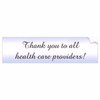Thank You Medical Health Care Providers Bumper Sticker
