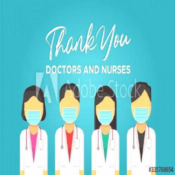 Thank you to doctors and nurses for their services. ,