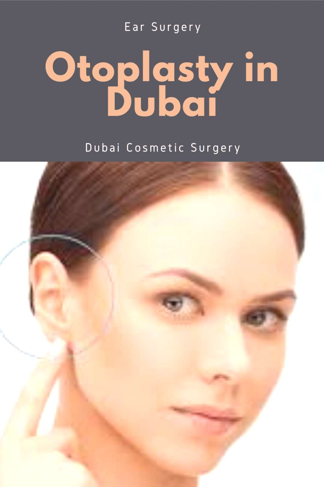 Are you looking for ear surgery in Dubai and Abu Dhabi? The Dubai Cosmetic Surgery provides Otoplas