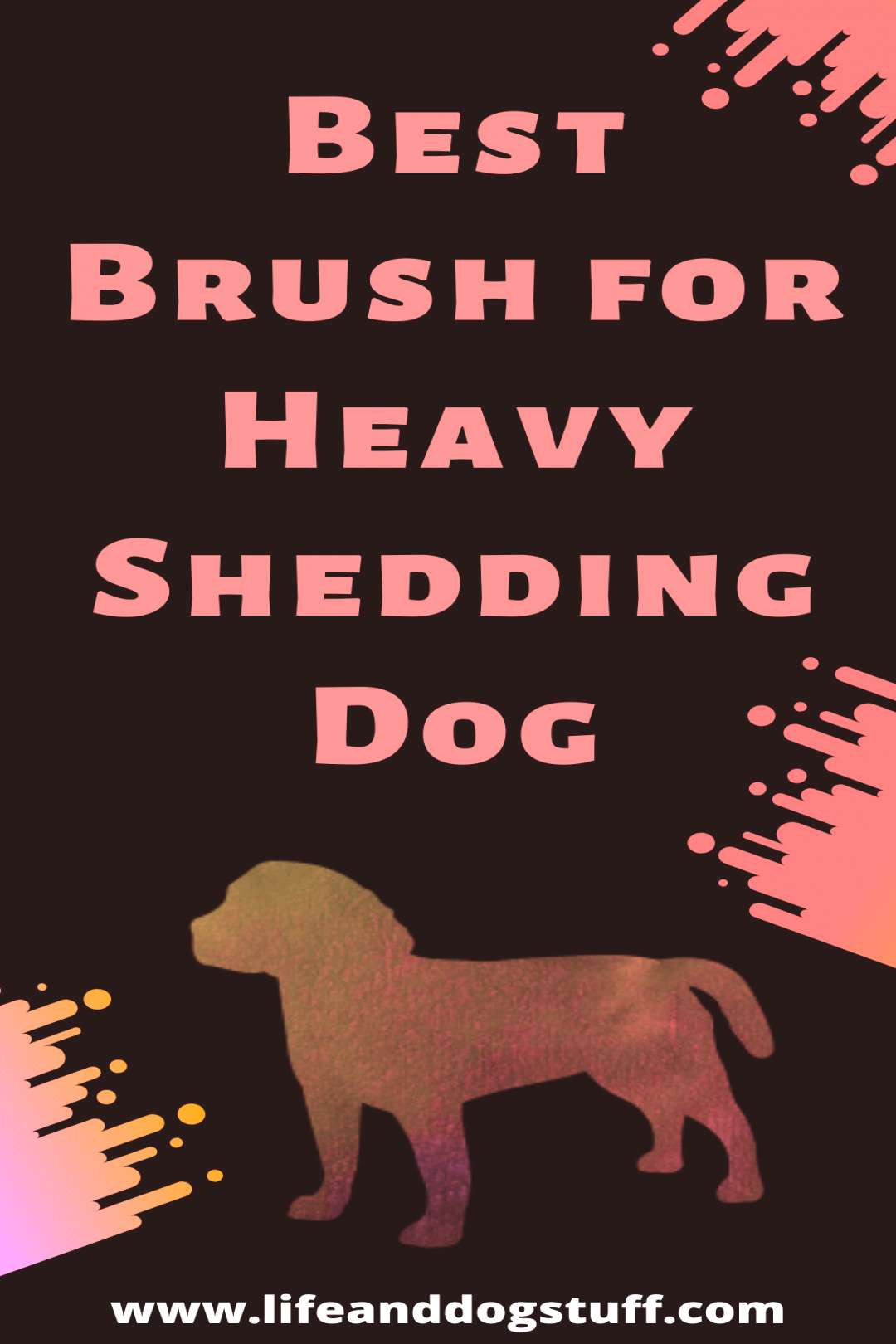 Best Brush for Heavy Shedding Dog - Fluffy's reviews Best Brush for Heavy Shedding Dog Review | Lif