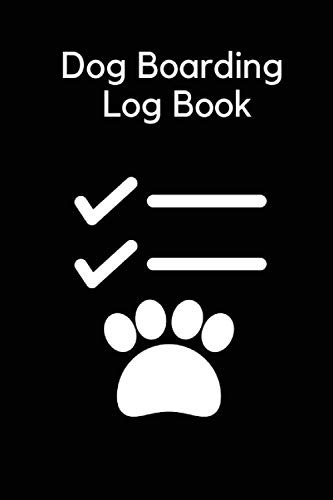 Dog Boarding Log Book Record And Monitor Your Clients Dog