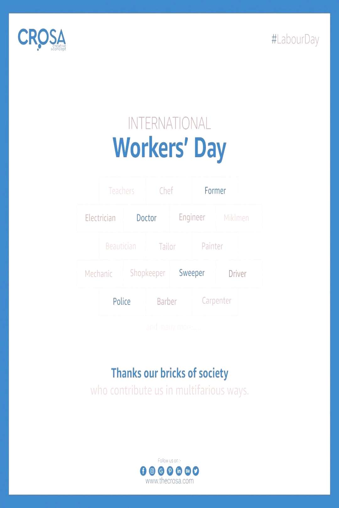 International Workersday Thanks our bricks of the society. Their unconditional contribution make o