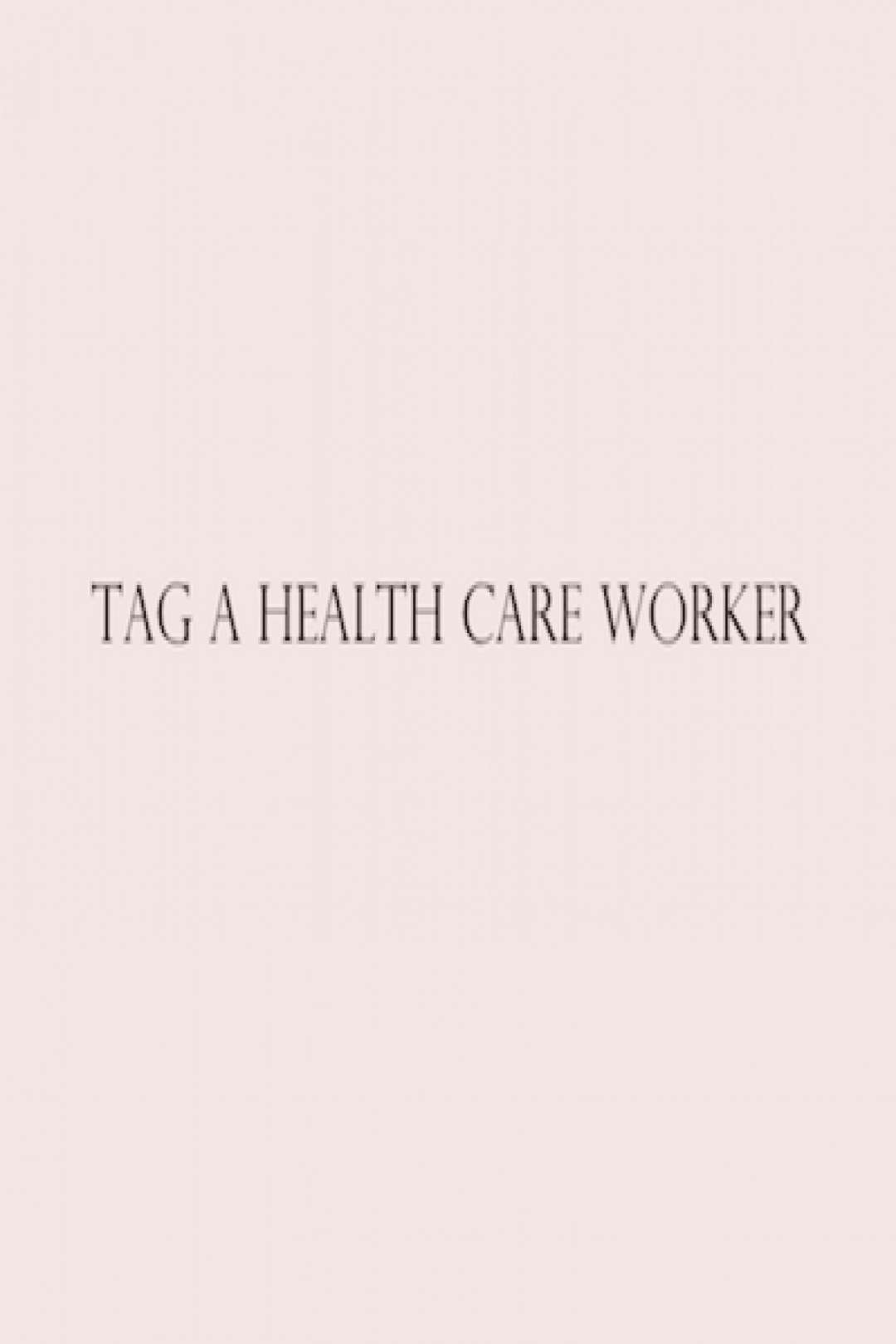 Tag A Health Care Worker We are giving away t-shirts to any health care workers. Please DM us.