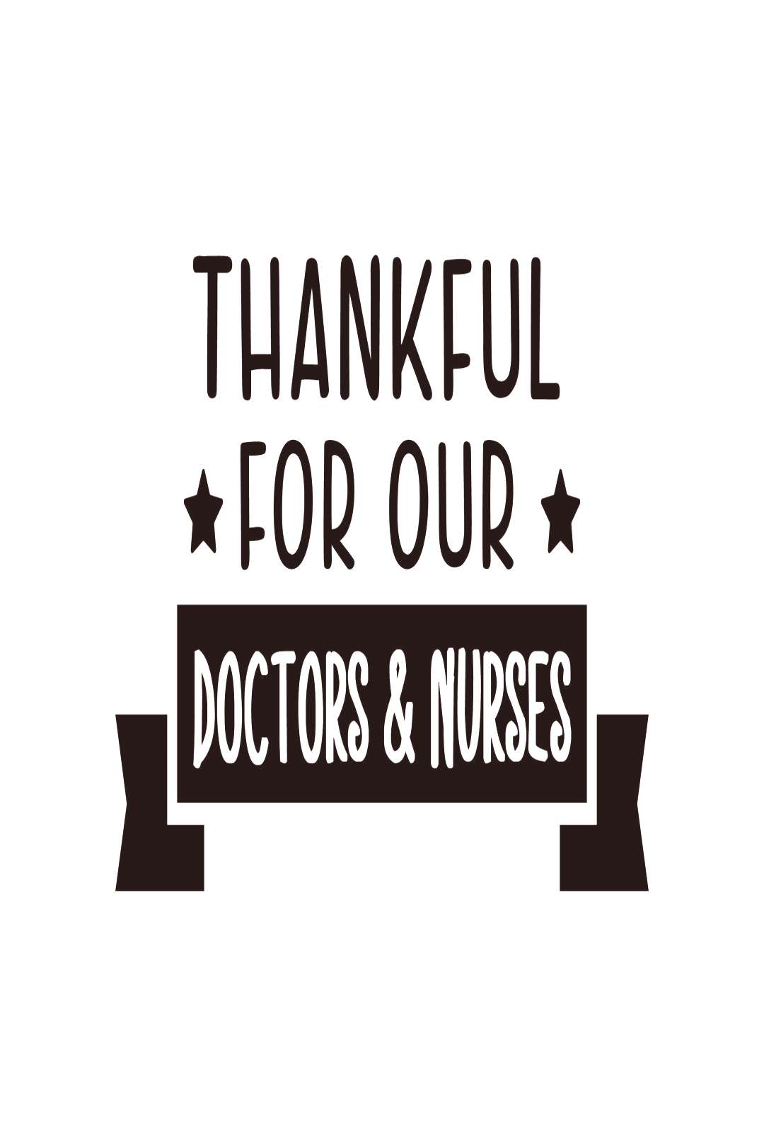 Thankful for Our Doctors & Nurses ,