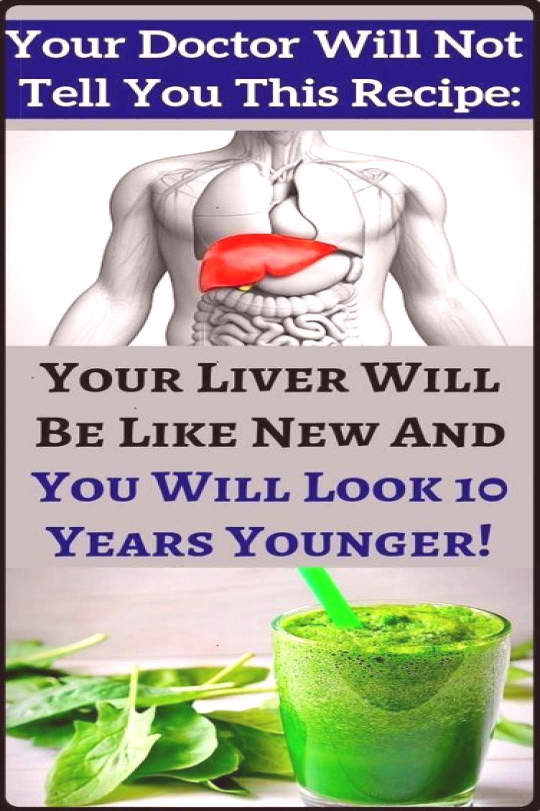 The Recipe Doctors Will Not Tell You Your Liver Will Be Like A New And You Will Look 10 Year...