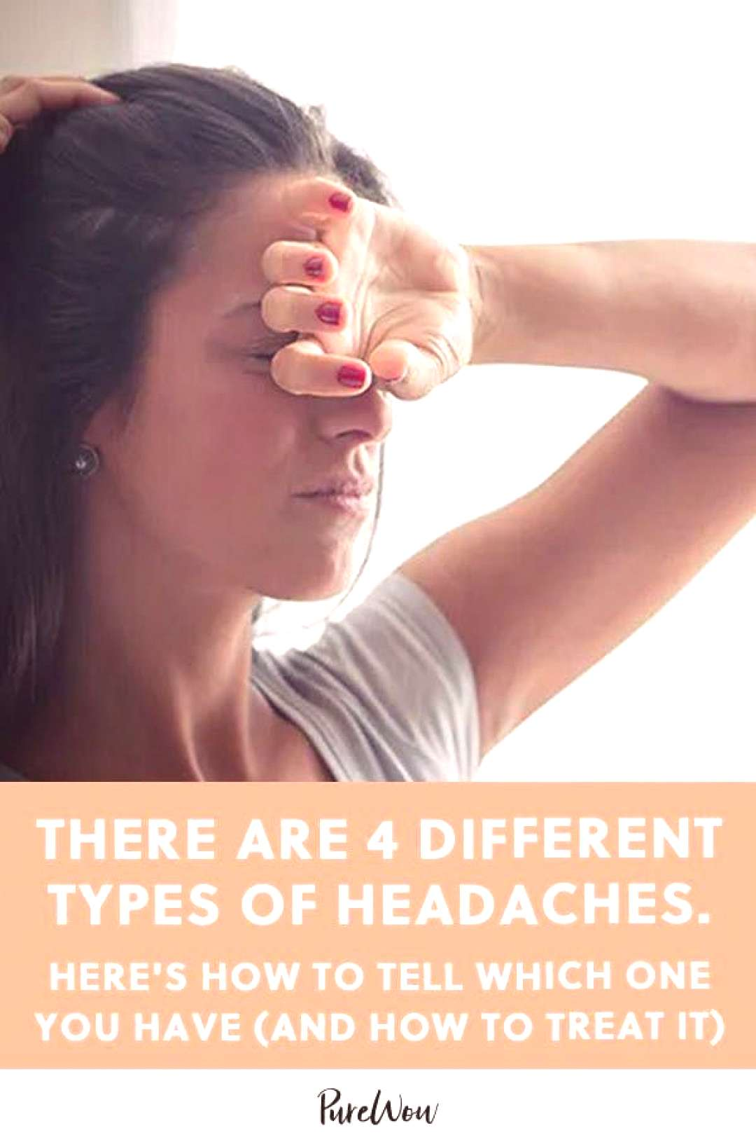 There Are 4 Different Types of Headaches. Here's How to Tell Which One You Have (and How to Treat I