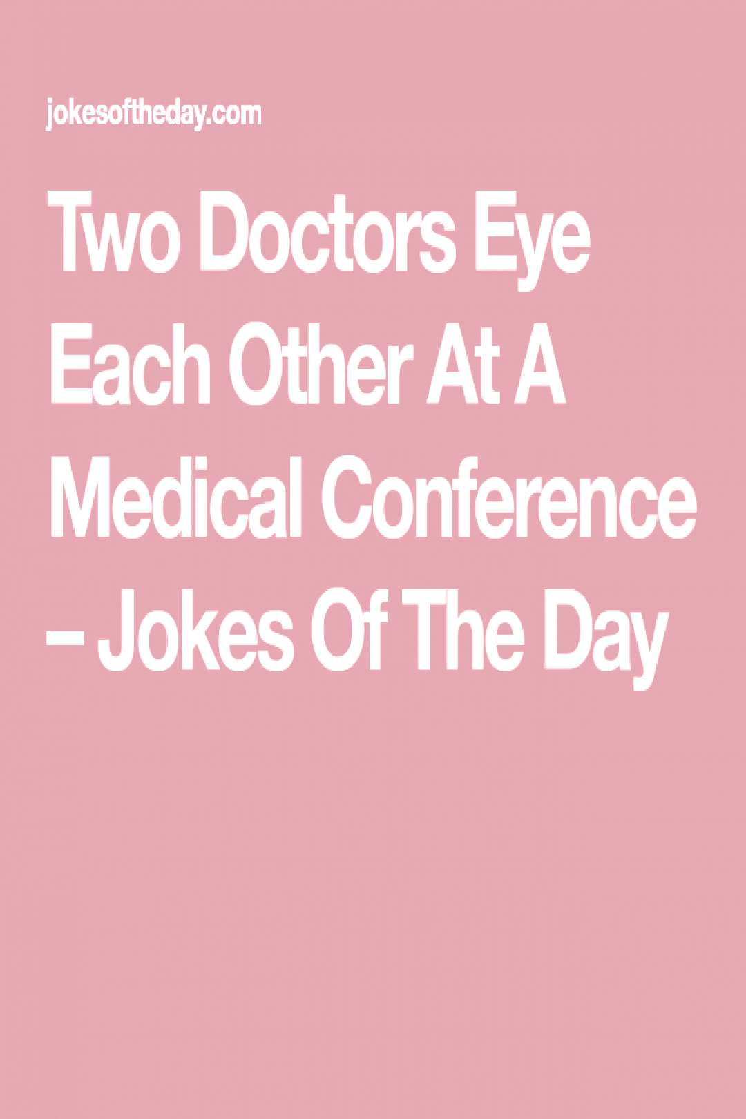 Two Doctors Eye Each Other At A Medical Conference Two Doctors Eye Each Other At A Medical Conferen